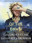 Cassandra Clare – Sarah Rees Brennan: Son of the Dawn
