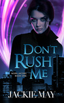 Jackie May: Don't Rush Me