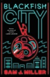 Sam J. Miller: Blackfish City
