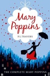 P. L. Travers: The Complete Mary Poppins