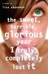 Lisa Shanahan: The Sweet, Terrible, Glorious Year I Truly, Completely Lost It