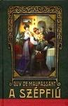 Guy de Maupassant: A szépfiú