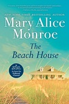 Mary Alice Monroe: The Beach House