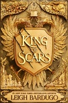 Leigh Bardugo: King of Scars