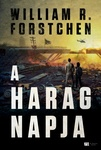 William R. Forstchen: A harag napja