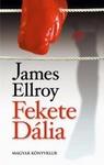 James Ellroy: Fekete Dália