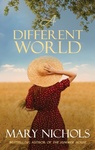Mary Nichols: A Different World