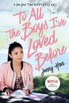 Jenny Han: To All The Boys I've Loved Before