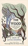 John Lewis-Stempel: The Wood: The Life & Times of Cockshutt Wood