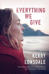 Kerry Lonsdale: Everything We Give