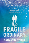 Samantha Young: The Fragile Ordinary