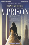 Diane Nichols: A Prison of My Own