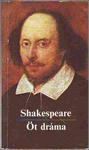 William Shakespeare: Öt dráma