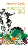 Anthony Capella: A szerelem étke