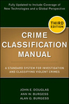 John E. Douglas – Ann W. Burgess – Allen G. Burgess – Robert K. Ressler: Crime Classification Manual