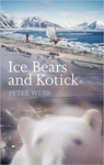 Peter Webb: Ice Bears and Kotick