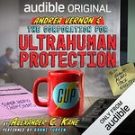 Alexander C. Kane: Andrea Vernon and the Corporation for UltraHuman Protection