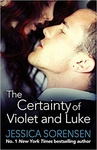 Jessica Sorensen: The Certainty of Violet & Luke