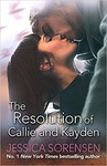 Jessica Sorensen: The Resolution of Callie & Kayden