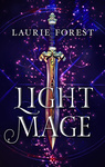 Laurie Forest: Light Mage