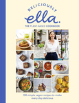 Ella Mills: Deliciously Ella: The Plant-Based Cookbook