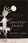 Jeffrey Ford: Crackpot Palace