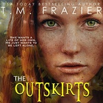 T. M. Frazier: The Outskirts