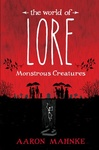 Aaron Mahnke: The World of Lore: Monstrous Creatures