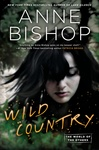 Anne Bishop: Wild Country