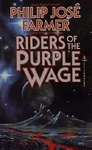 Philip José Farmer: Riders of the Purple Wage