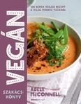 Adele McConnell Vegán szakácskönyv 100 remek vegán recept a világ minden tájáról
