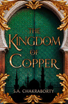 S. A. Chakraborty: The Kingdom of Copper