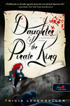 Tricia Levenseller: Daughter of the Pirate King – A kalózkirály lánya