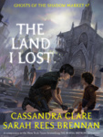 Cassandra Clare – Sarah Rees Brennan: The Land I Lost