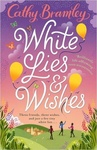 Cathy Bramley: White Lies and Wishes
