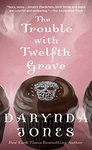Darynda Jones: The Trouble with Twelfth Grave