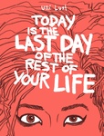Ulli Lust: Today is the Last Day of the Rest of Your Life