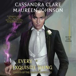 Cassandra Clare – Maureen Johnson: Every Exquisite Thing