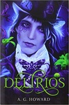A. G. Howard: Delirios