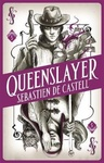 Sebastien de Castell: Queenslayer