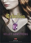 Kelley Armstrong: Rebelión