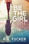 K. A. Tucker: Be the Girl