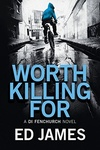 Ed James: Worth Killing For