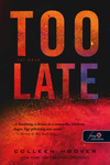 Colleen Hoover: Too Late – Túl késő