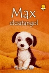 Holly Webb: Max elcsatangol