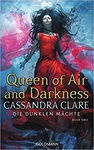 Cassandra Clare: Queen of Air and Darkness (német)