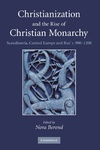 Nóra Berend (szerk.): Christianization and the rise of Christian Monarchy