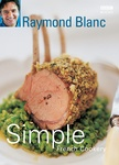 Raymond Blanc: Simple French Cookery