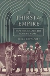 Erika Rappaport: A Thirst for Empire