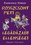 Francesca Simon: Rosszcsont Peti legádázabb ellenségei